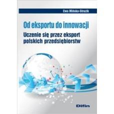 Od eksportu do innowacji. Uczenie się przez eksport polskich przedsiębiorstw