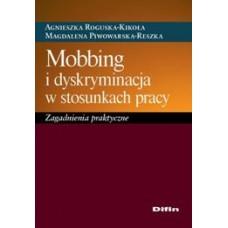 Mobbing i dyskryminacja w stosunkach pracy. Zagadnienia praktyczne