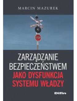 Zarządzanie bezpieczeństwem jako dysfunkcja systemu władzy