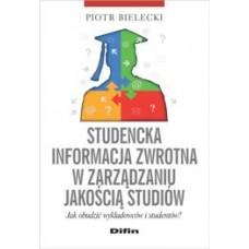 Studencka informacja zwrotna w zarządzaniu jakością studiów. Jak obudzić wykładowców i studentów?