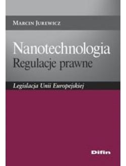 Nanotechnologia. Regulacje prawne. Legislacja Unii Europejskiej