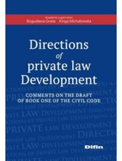Directions of private law Development. Comments on the draft of book one of the civil code