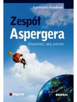 Zespół Aspergera. Zrozumieć, aby pomóc