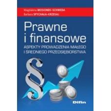 Prawne i finansowe aspekty prowadzenia małego i średniego przedsiębiorstwa