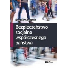 Bezpieczeństwo socjalne współczesnego państwa