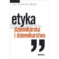 Etyka dziennikarska i dziennikarstwa