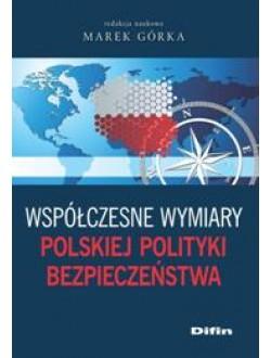 Współczesne wymiary polskiej polityki bezpieczeństwa
