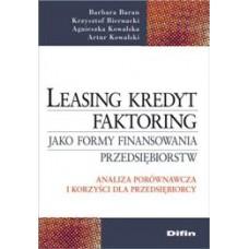 Leasing kredyt faktoring jako formy finansowania przedsiębiorstw. Analiza porównawcza i korzyści dla przedsiębiorcy