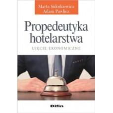 Propedeutyka hotelarstwa. Ujęcie ekonomiczne
