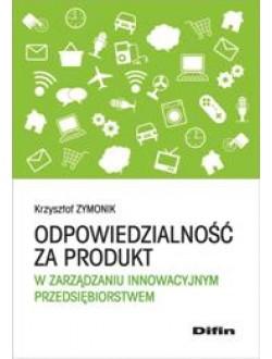 Odpowiedzialność za produkt w zarządzaniu innowacyjnym przedsiębiorstwem