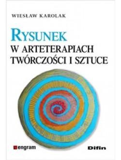 Rysunek w arteterapiach, twórczości i sztuce