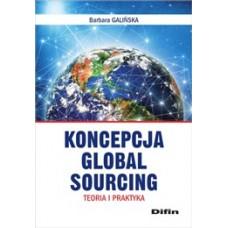 Koncepcja Global Sourcing. Teoria i praktyka