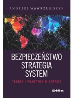 Bezpieczeństwo strategia system. Teoria i praktyka w zarysie