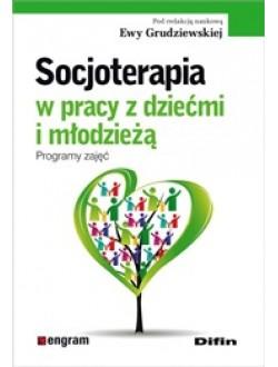Socjoterapia w pracy z dziećmi i młodzieżą. Programy zajęć