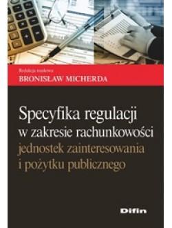 Specyfika regulacji w zakresie rachunkowości  jednostek zainteresowania i pożytku publicznego