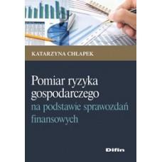 Pomiar ryzyka gospodarczego na podstawie sprawozdań finansowych