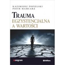 Trauma egzystencjalna a wartości
