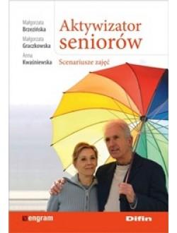 Aktywizator seniorów. Scenariusze zajęć