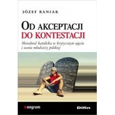 Od akceptacji do kontestacji. Moralność katolicka w krytycznym ujęciu i ocenie młodzieży polskiej