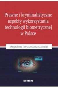 Prawne i kryminalistyczne aspekty wykorzystania technologii biometrycznej w Polsce