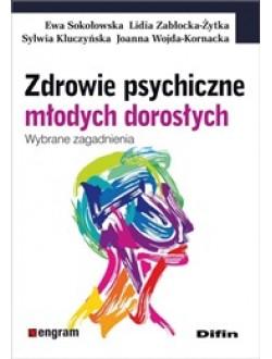 Zdrowie psychiczne młodych dorosłych. Wybrane zagadnienia