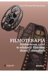 Filmoterapia scenariusze zajęć w edukacji filmowej dzieci i dorosłych