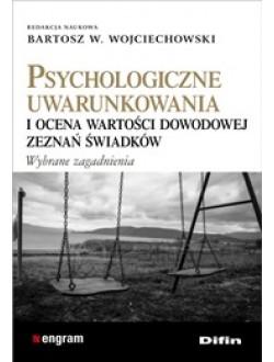 Psychologiczne uwarunkowania i ocena wartości dowodowej zeznań świadków
