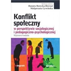 Konflikt społeczny w perspektywie socjologicznej i pedagogiczno-psychologicznej. Wybrane kwestie