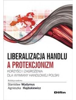 Liberalizacja handlu a protekcjonizm. Korzyści i zagrożenia dla wymiany handlowej Polski