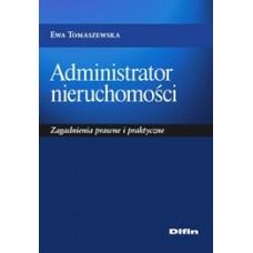 Administrator nieruchomości. Zagadnienia prawne i praktyczne