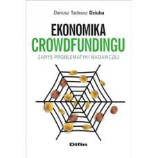 Ekonomika crowdfundingu. Zarys problematyki badawczej