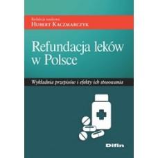 Refundacja leków w Polsce. Wykładnia przepisów i efekty ich stosowania