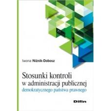 Stosunki kontroli w administracji publicznej demokratycznego państwa prawnego