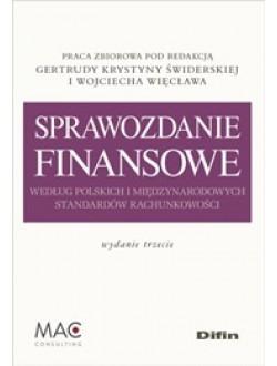 Sprawozdanie finansowe według polskich i międzynarodowych standardów rachunkowości. Wydanie 3