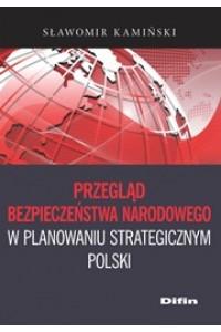 Przegląd bezpieczeństwa narodowego w planowaniu strategicznym Polski