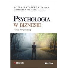Psychologia w biznesie. Nowe perspektywy