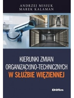Kierunki zmian organizacyjno-technicznych w Służbie Więziennej
