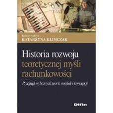 Historia rozwoju teoretycznej myśli  rachunkowości. Przegląd wybranych teorii, modeli i koncepcji