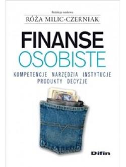 Finanse osobiste. Kompetencje, narzędzia, instytucje, produkty, decyzje