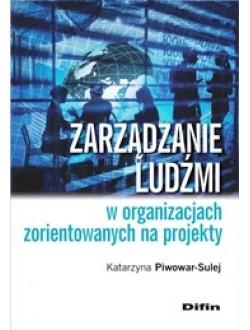 Zarządzanie ludźmi w organizacjach zorientowanych na projekty