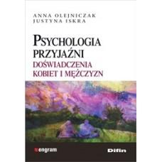 Psychologia przyjaźni. Doświadczenia kobiet i mężczyzn
