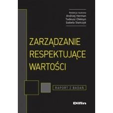 Zarządzanie respektujące wartości. Raport z badań
