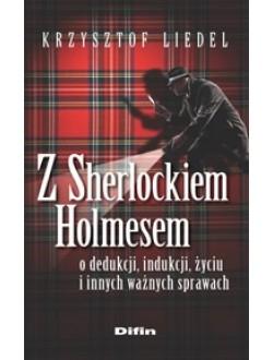 Z Sherlockiem Holmesem o dedukcji, indukcji, życiu i innych ważnych sprawach