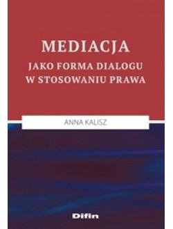 Mediacja jako forma dialogu w stosowaniu prawa