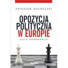 Opozycja polityczna w Europie. Ujęcie porównawcze