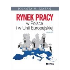 Rynek pracy w Polsce i w Unii Europejskiej. Wydanie 2
