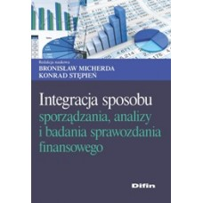 Integracja sposobu sporządzania, analizy i badania sprawozdania finansowego