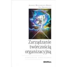 Zarządzanie twórczością organizacyjną. Podejście procesowe
