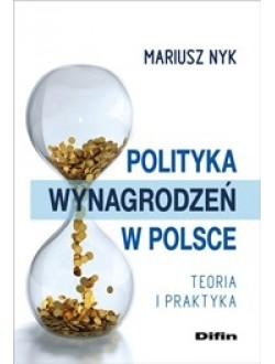 Polityka wynagrodzeń w Polsce. Teoria i praktyka