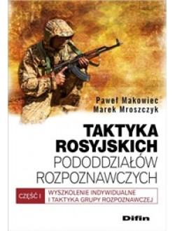Taktyka rosyjskich pododdziałów rozpoznawczych. Wyszkolenie indywidualne i taktyka grupy rozpoznawczej. Część 1